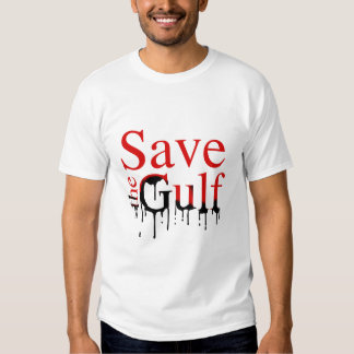 SAVE THE GULF T-SHIRTS