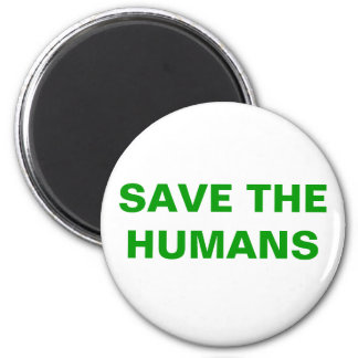 SAVE THE HUMANS 2 INCH ROUND MAGNET