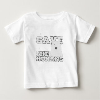 Save the Humans Baby T-Shirt