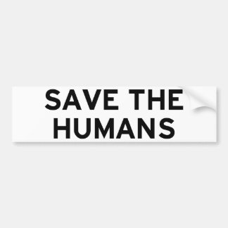 Save the Humans Car Bumper Sticker