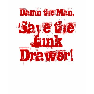 Save the Junk Drawer! shirt