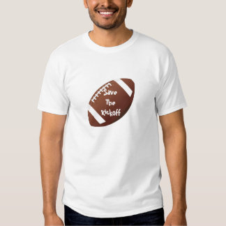 Save The Kickoff Shirt #1