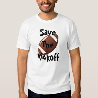 Save The Kickoff Shirt #2