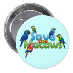 Save the Macaws Pinback Button