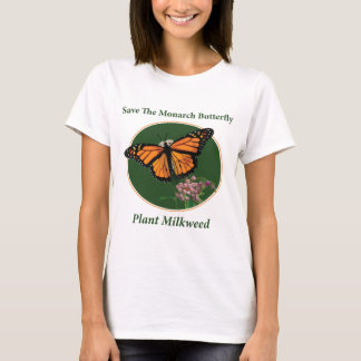 Save The Monarch Butterfly - Plant Milkweed T-Shirt