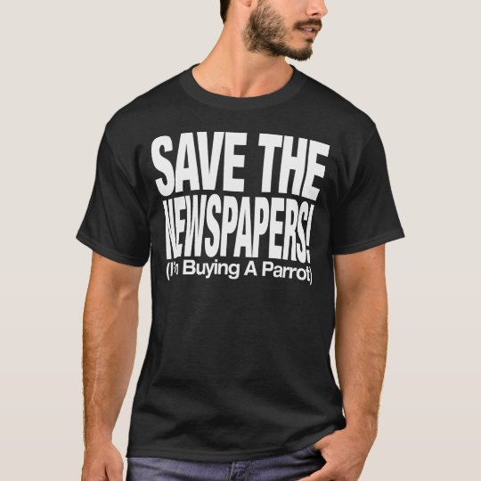 save_the_newspapers_parrot_t_blk T-Shirt