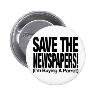 save_the_newspapers_parrot_t pins