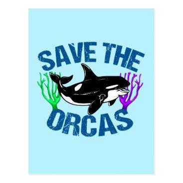 Beach Themed Save the Orcas Cute Postcard