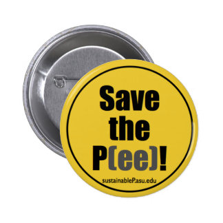 Save the P(ee)! (button) Pinback Button