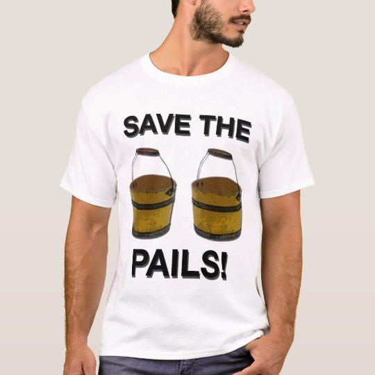 Save the Pails! T-Shirt