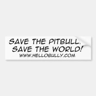 SAVE THE PITBULL... SAVE THE WORLD! CAR BUMPER STICKER