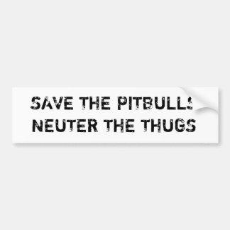 Save The Pitbulls Neuter The Thugs Bumpersticker Bumper Sticker