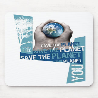 SAVE THE PLANET 4 YOU MOUSE PAD