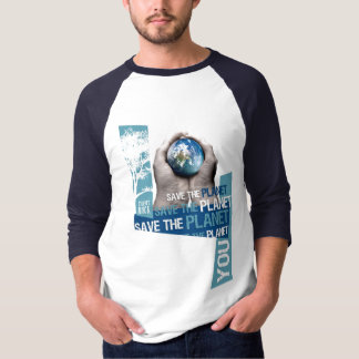 SAVE THE PLANET 4 YOU T-Shirt