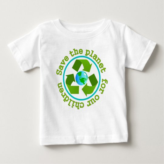 Save the planet for our children baby T-Shirt