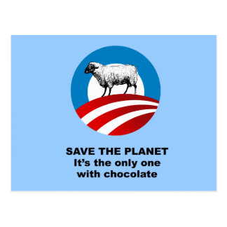 Save the Planet, it's the only one with chocolate Postcard