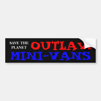SAVE THE PLANET OUTLAW MINI-VANS BUMPER STICKER