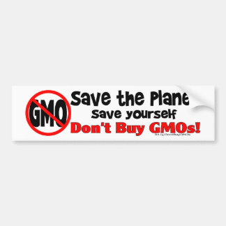 Save the PLanet, Save Yourself: Don't Buy GMOs! Car Bumper Sticker