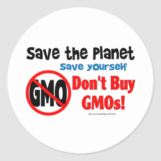 Save the Planet, Save Yourself: Don't Buy GMOs! Classic Round Sticker