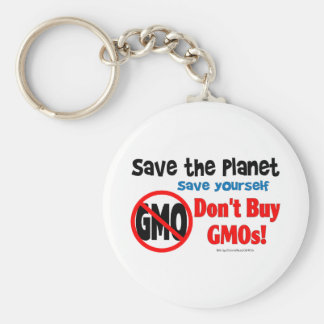 Save the Planet, Save Yourself: Don't Buy GMOs! Key Chain