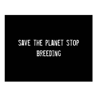 save the planet stop breeding postcard