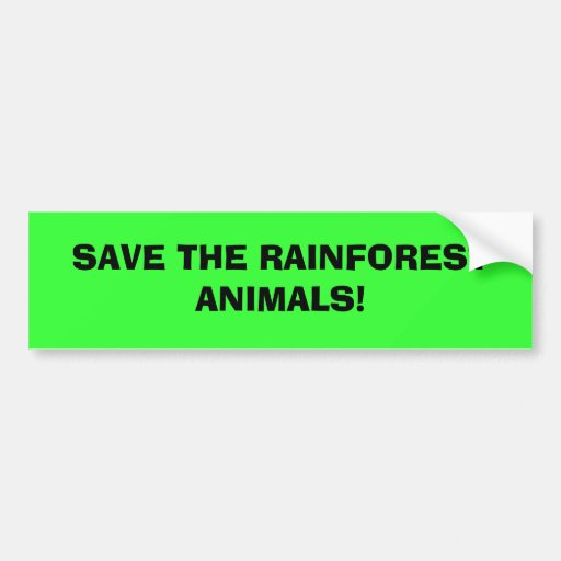 SAVE THE RAINFOREST ANIMALS! CAR BUMPER STICKER