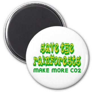 Save The Rainforests Make More CO2 2 Inch Round Magnet
