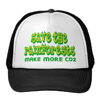 Save The Rainforests Make More CO2 Hats
