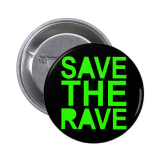 Save the rave green NU RAVE raver 80s scene Pinback Button