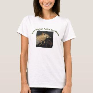 Save the San Acitos Dirt Shrew! T-Shirt