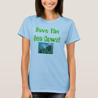 Save The Sea Cows! T-Shirt