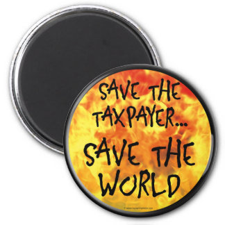 Save The Taxpayer 2 Inch Round Magnet