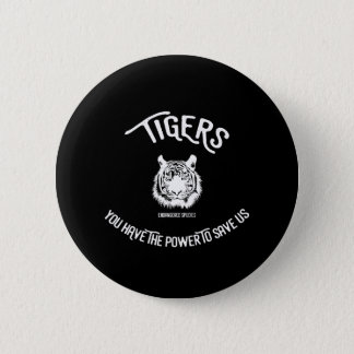 Save the tigers endangered species badge pinback button