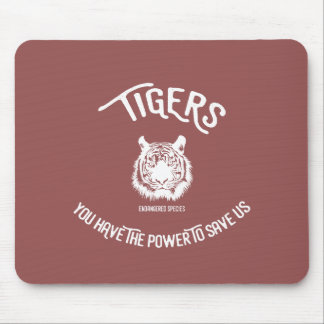 Save the tigers endangered species mouse pad