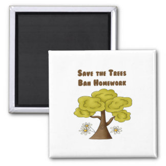 Save the Trees Ban Homework Magnets