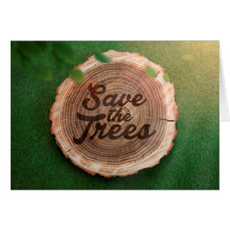 Save the trees Inspirational Design Greeting Card