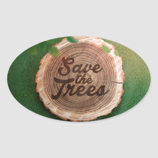 Save the trees Inspirational Design Oval Sticker