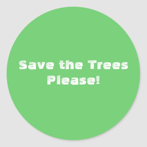 Save the Trees Please! Sticker