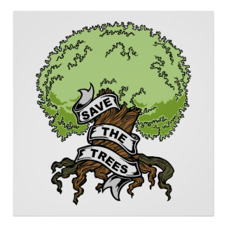 Save The Trees Posters