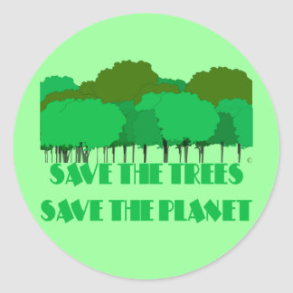 Save the trees Save the planet Classic Round Sticker