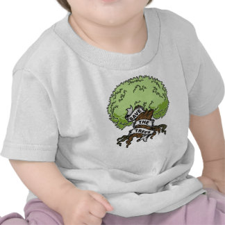 Save The Trees T Shirts