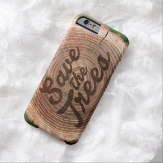 Save the trees! Typography iPhone 6 Case