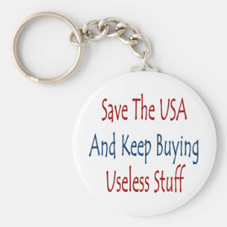 Save The USA And Keep Buyng Useless Stuff Basic Round Button Keychain