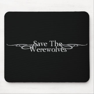 Save The Werewolves Mouse Pads