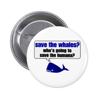 Save The Whales? Pinback Button