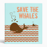 Save The Whales - Environmentally Conscious 3 Ring Binder