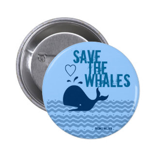 Save The Whales - Environmentally Conscious Pinback Button