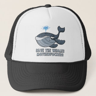 Save the whales motherfuckers trucker hat