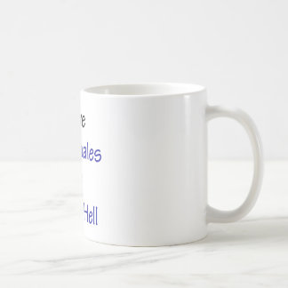 Save The Whales Or Go To Hell Coffee Mug