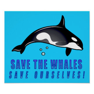 Save the Whales Save Ourselves! Posters